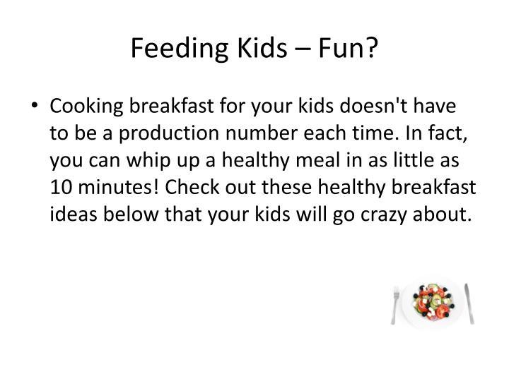 Feeding Kids – Fun?