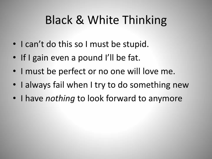 Black & White Thinking