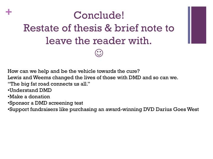 help restating thesis Help restating thesis help restating thesis posts about restating thesis and arguments written by thegiguruhelp restating thesis examples from the web for restate.