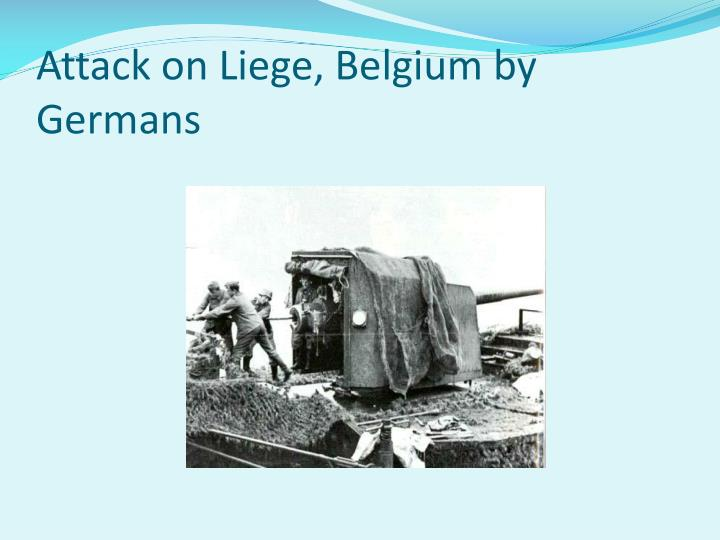 Attack on Liege, Belgium by Germans