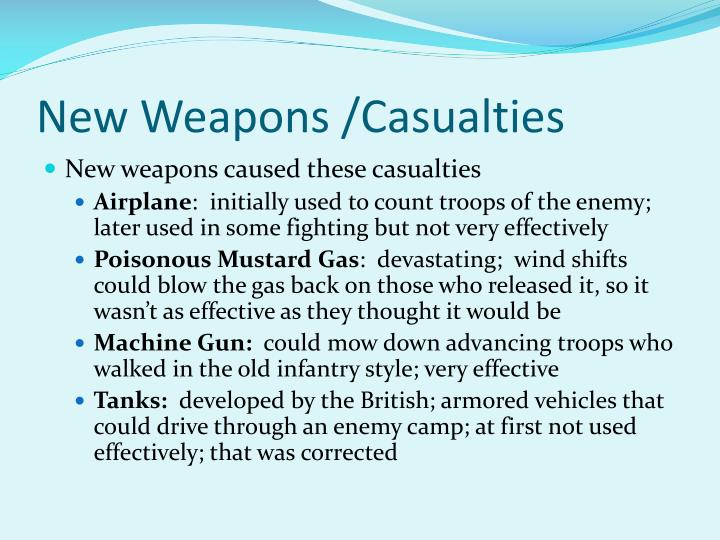 New Weapons /Casualties