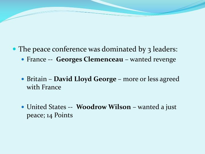 The peace conference was dominated by 3 leaders: