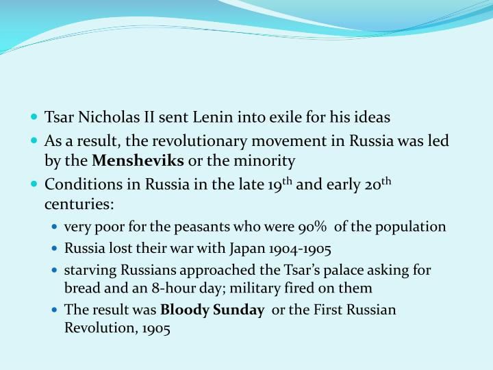 Tsar Nicholas II sent Lenin into exile for his ideas