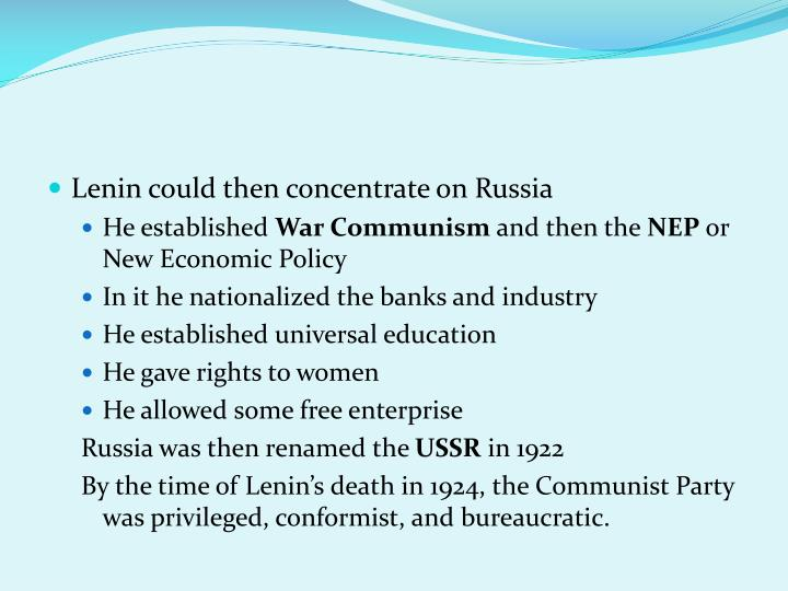Lenin could then concentrate on Russia