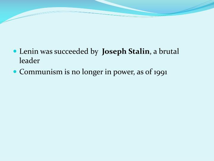 Lenin was succeeded by