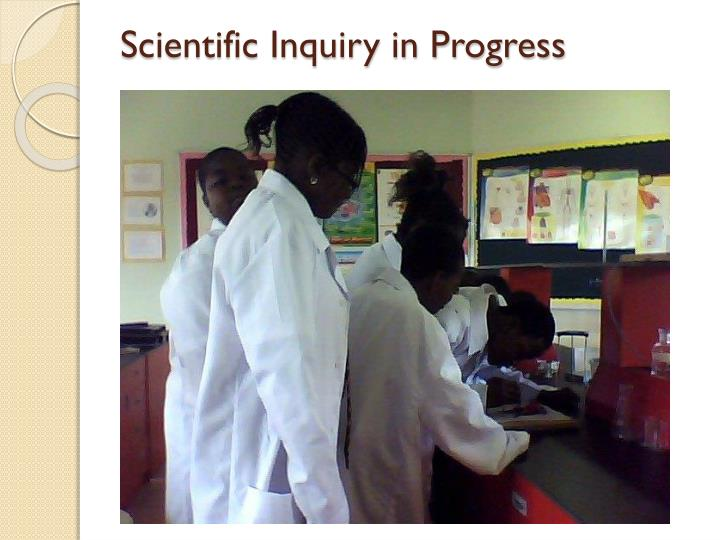 Scientific Inquiry in Progress