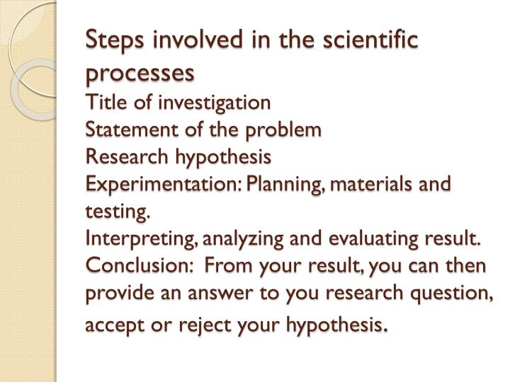 Steps involved in the scientific processes