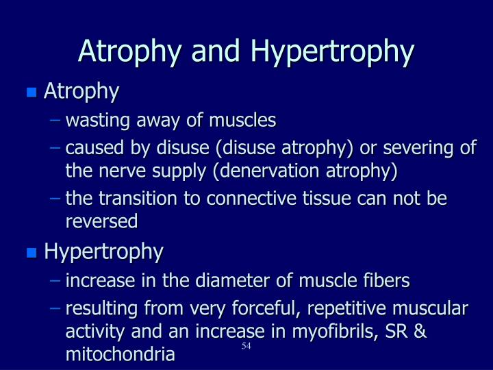 Atrophy and Hypertrophy