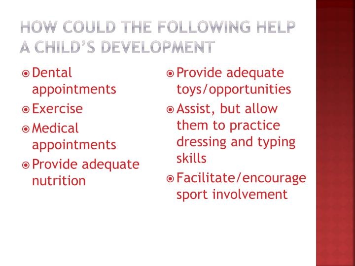 How could the following help a child's development