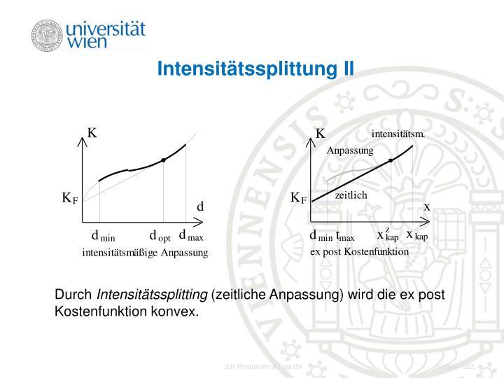 Intensitätssplittung II