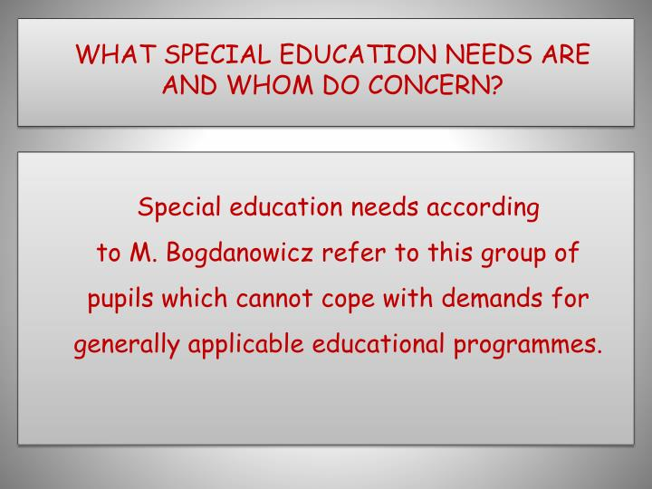 What special education needs are and whom do concern