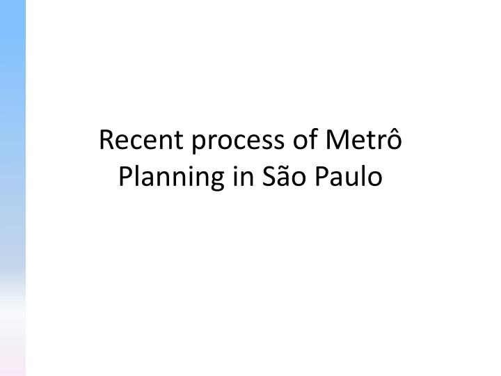 Recent process of metr planning in s o paulo
