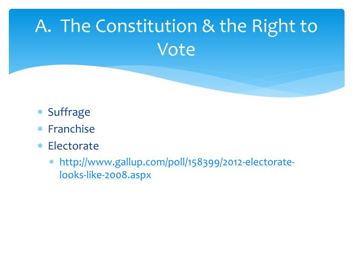 A the constitution the right to vote