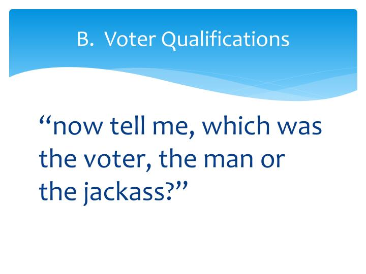 B voter qualifications