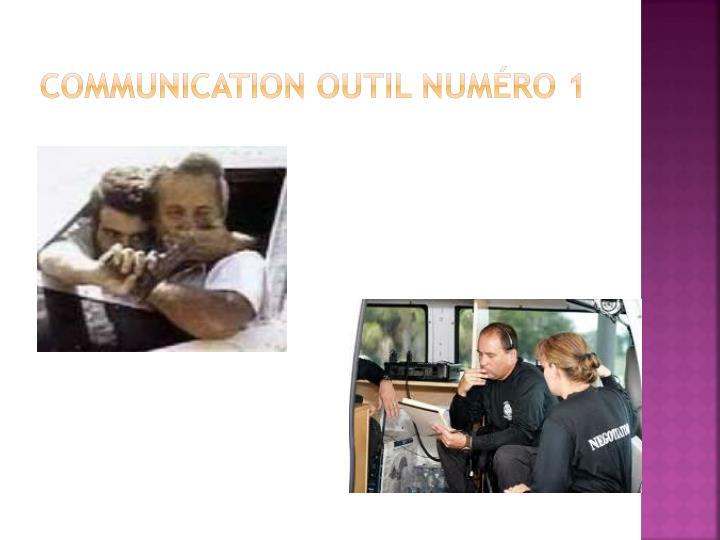 Communication outil numéro 1