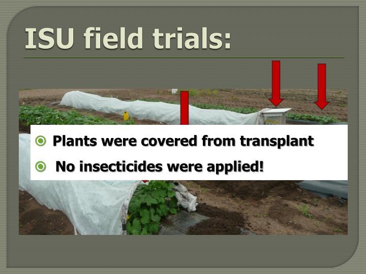 ISU field trials: