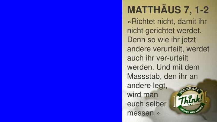 MATTHÄUS 7, 1-2