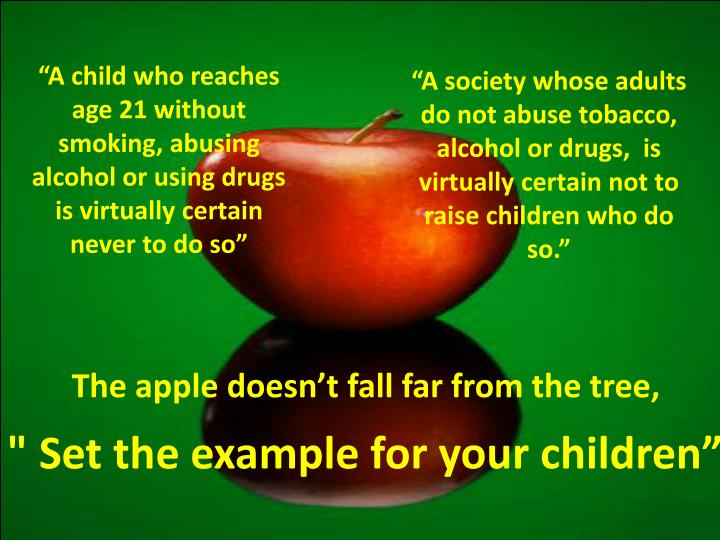 """A child who reaches age 21 without smoking, abusing alcohol or using drugs is virtually certain never to do so"""