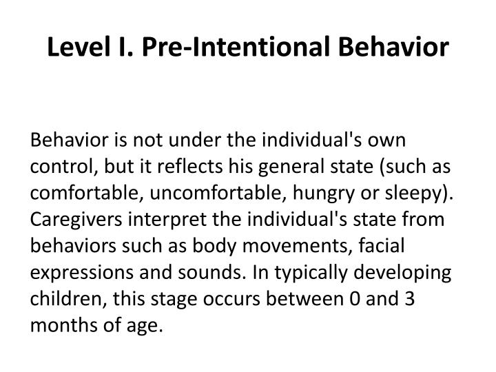 Level I. Pre-Intentional Behavior
