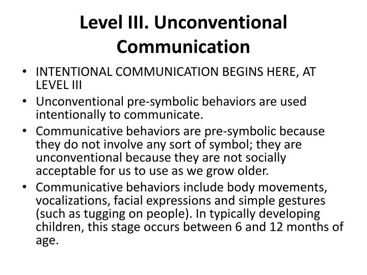 Level III. Unconventional Communication