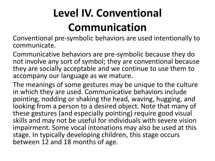 Level IV. Conventional Communication