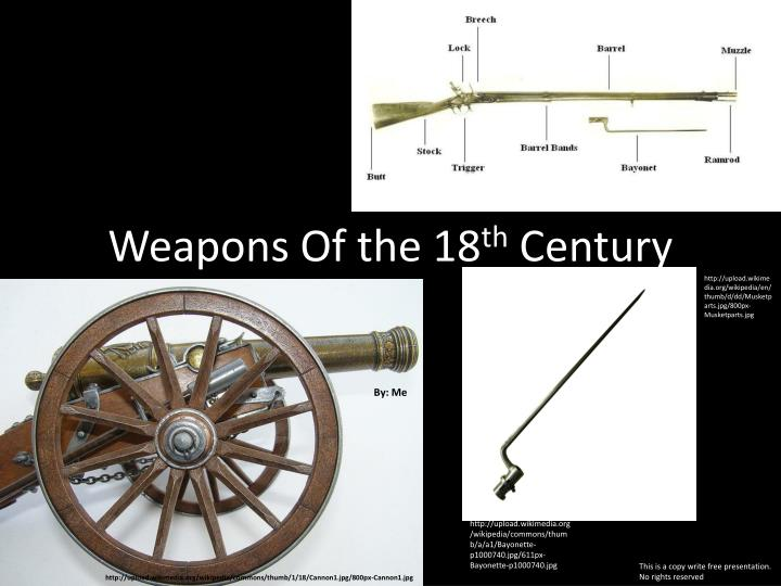 Weapons of the 18 th century