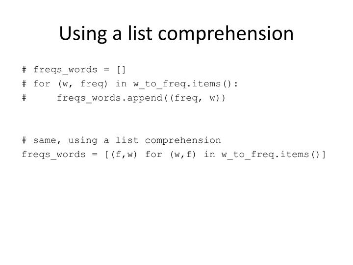 Using a list comprehension