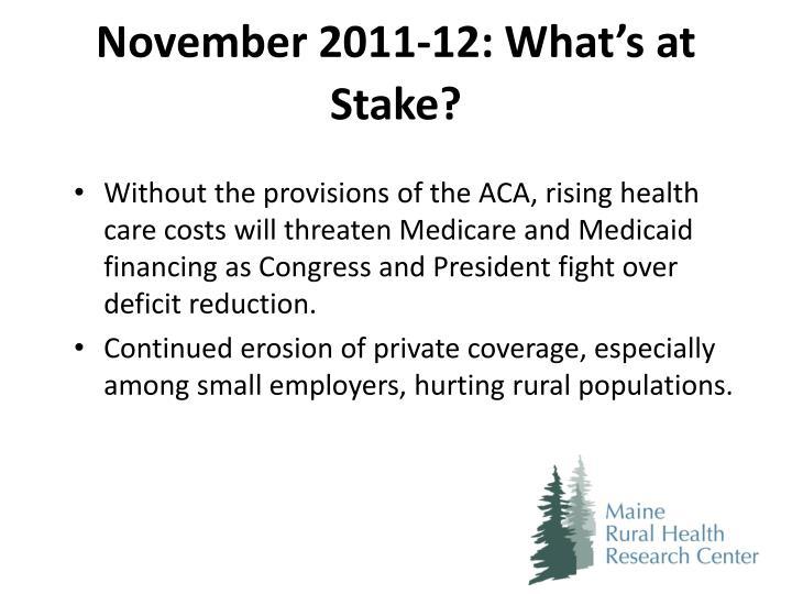 November 2011-12: What's at Stake?