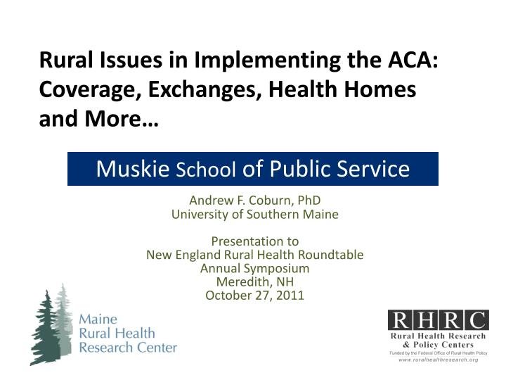 Rural Issues in Implementing the ACA: Coverage, Exchanges, Health Homes