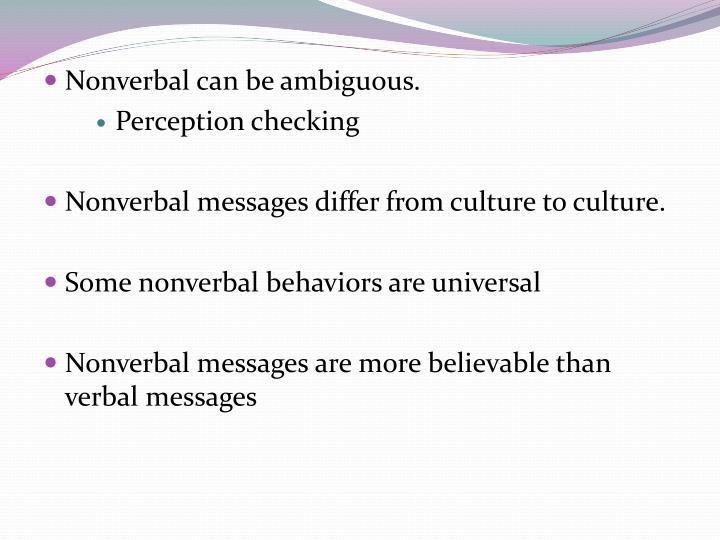 Nonverbal can be ambiguous.
