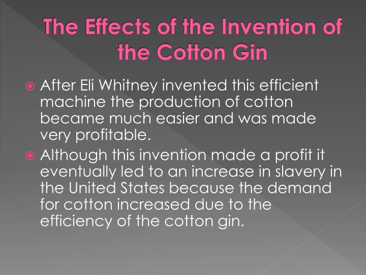 The Effects of the Invention of the Cotton Gin