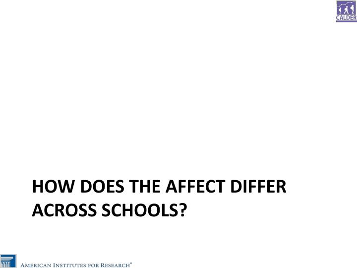How Does the Affect differ across Schools?