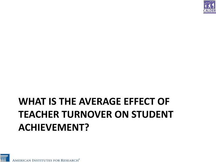 What is the average effect of teacher turnover on student achievement?