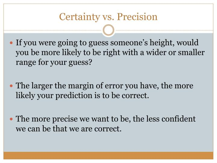 Certainty vs. Precision