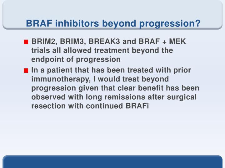 BRAF inhibitors beyond progression?