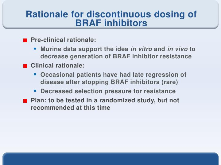 Rationale for discontinuous dosing of BRAF inhibitors