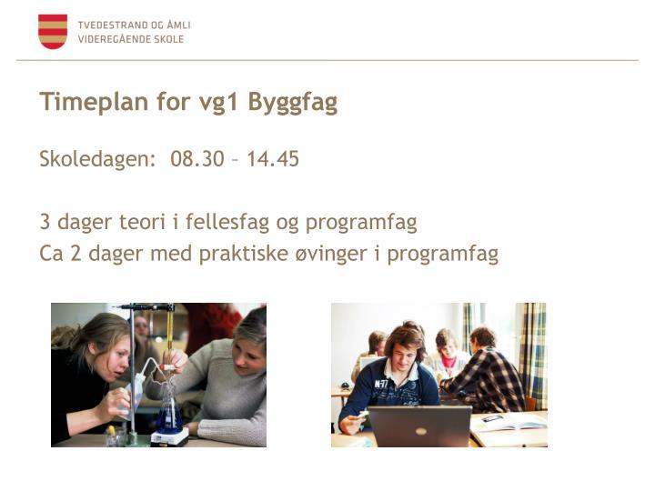 Timeplan for vg1 Byggfag