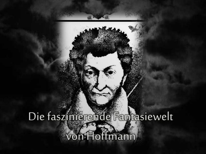 Die faszinierende Fantasiewelt von Hoffmann