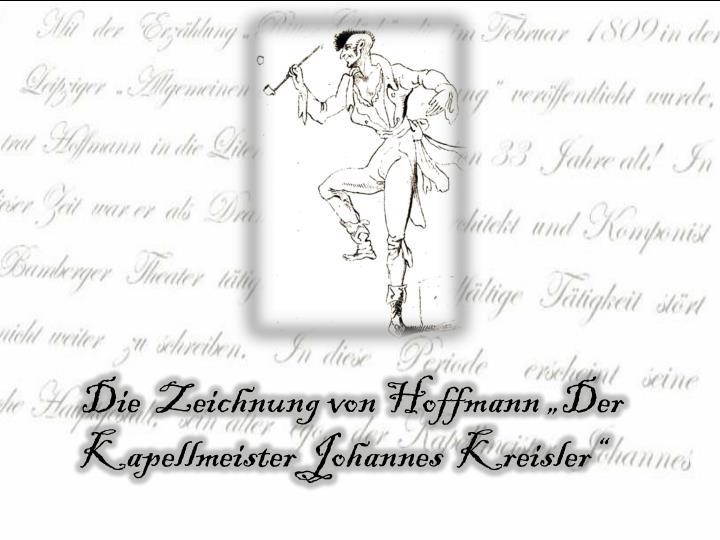 """Die  Zeichnung von Hoffmann """"Der Kapellmeister Johannes  Kreisler"""""""