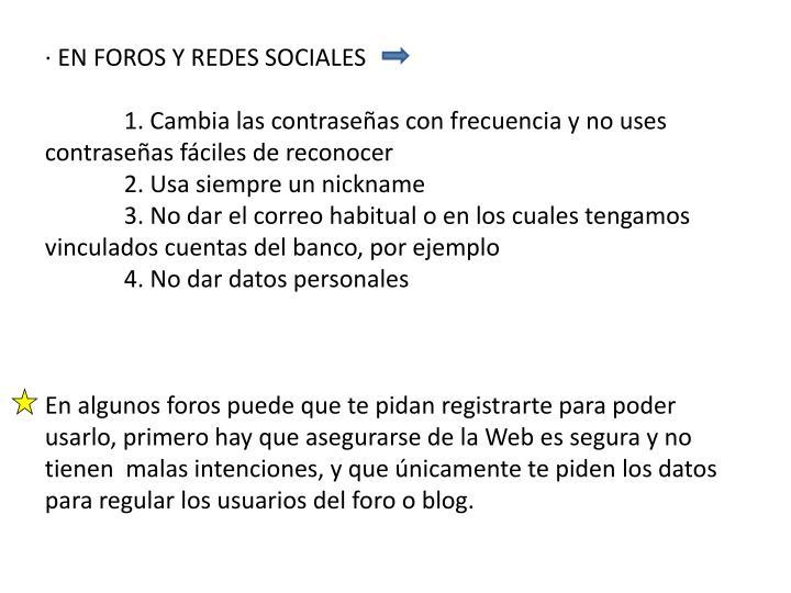 · EN FOROS Y REDES SOCIALES