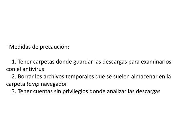 · Medidas de precaución: