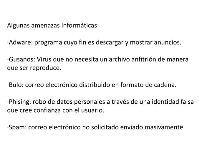 Algunas amenazas Informáticas: