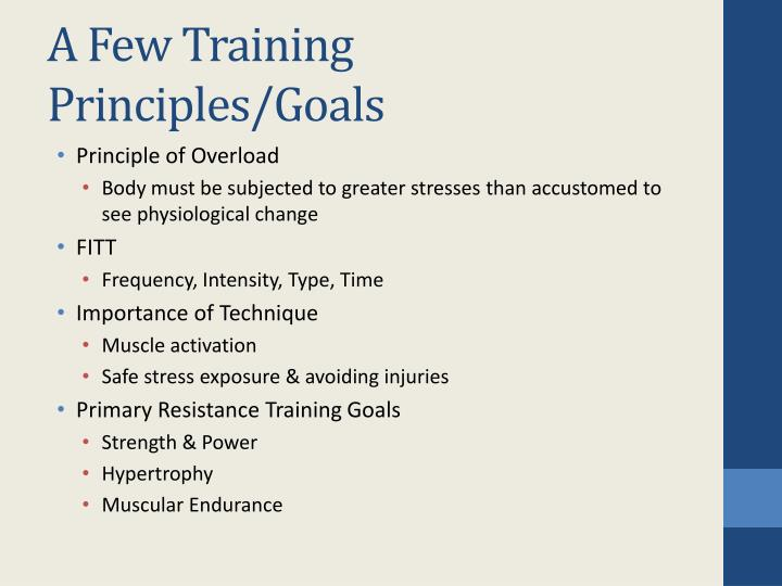 A Few Training Principles/Goals