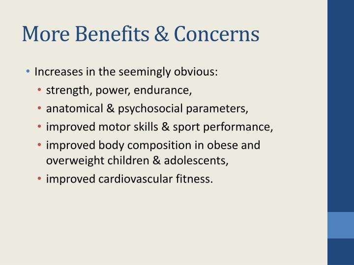 More Benefits & Concerns