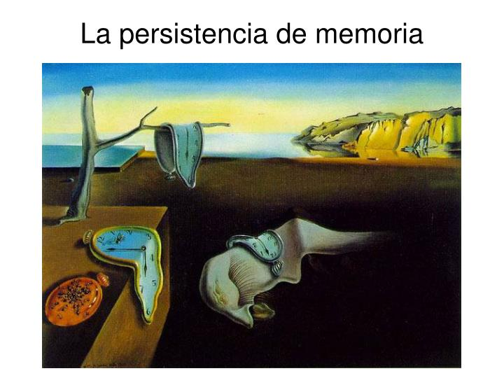 La persistencia de memoria