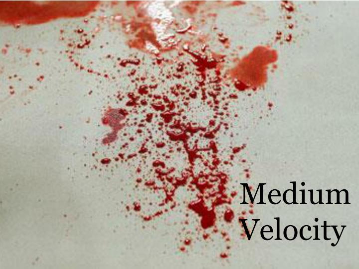 Medium Velocity