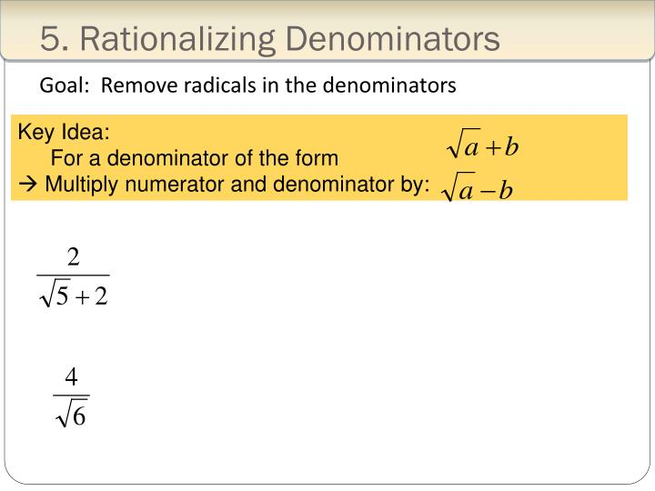 5. Rationalizing Denominators