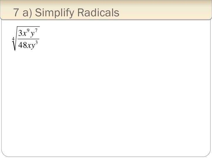 7 a) Simplify Radicals