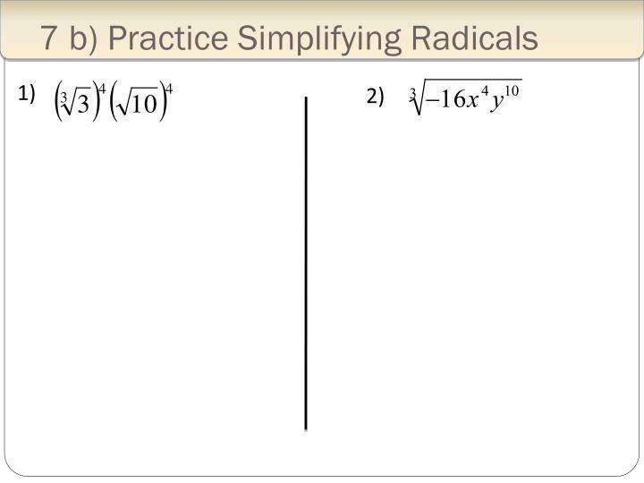 7 b) Practice Simplifying Radicals