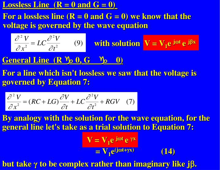 For a lossless line (R = 0 and G = 0) we know that the voltage is governed by the wave equation